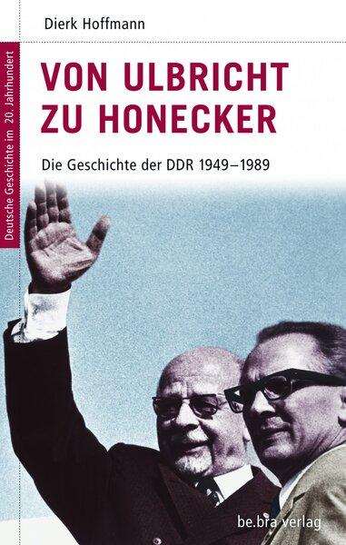 Von Ulbricht zu Honecker