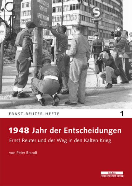 1948 - Jahr der Entscheidungen
