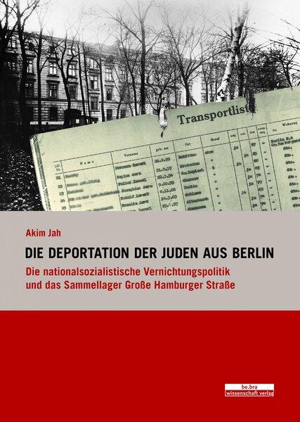 Die Deportation der Juden aus Berlin