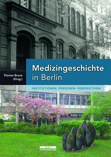 Medizingeschichte in Berlin