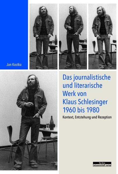 Das journalistische und literarische Werk von Klaus Schlesinger 1960 bis 1980