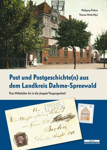 Post und Postgeschichte(n) aus dem Landkreis Dahme-Spreewald