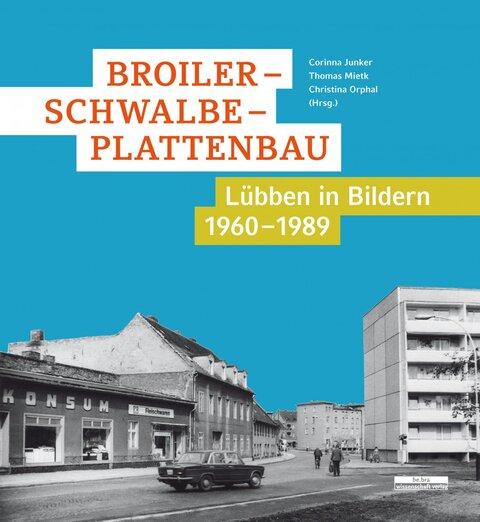 Broiler – Schwalbe – Plattenbau