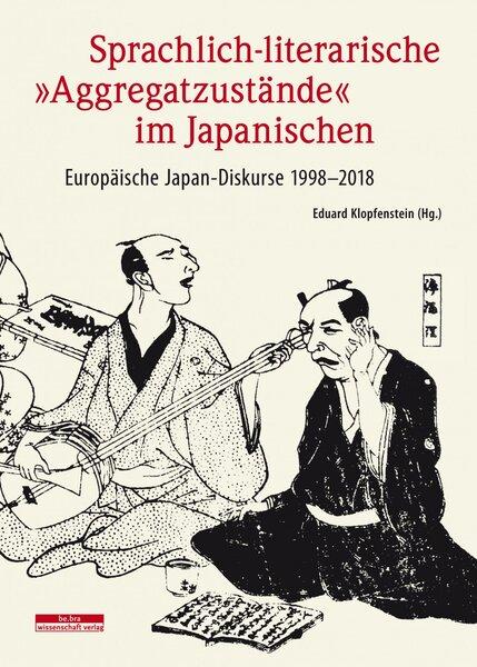 Sprachlich-literarische »Aggregatzustände« im Japanischen