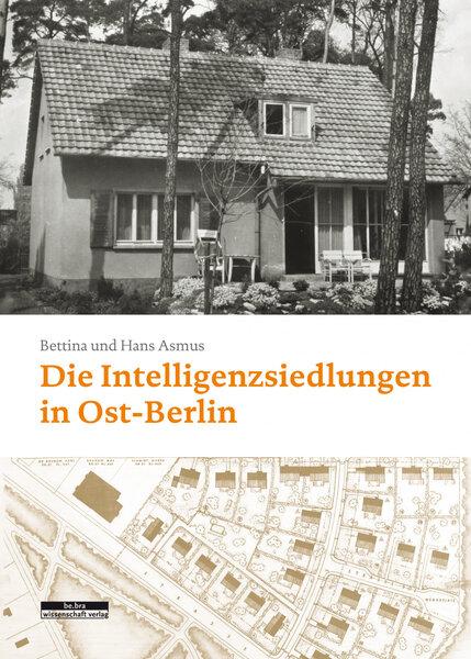 Die Intelligenzsiedlungen in Ost-Berlin